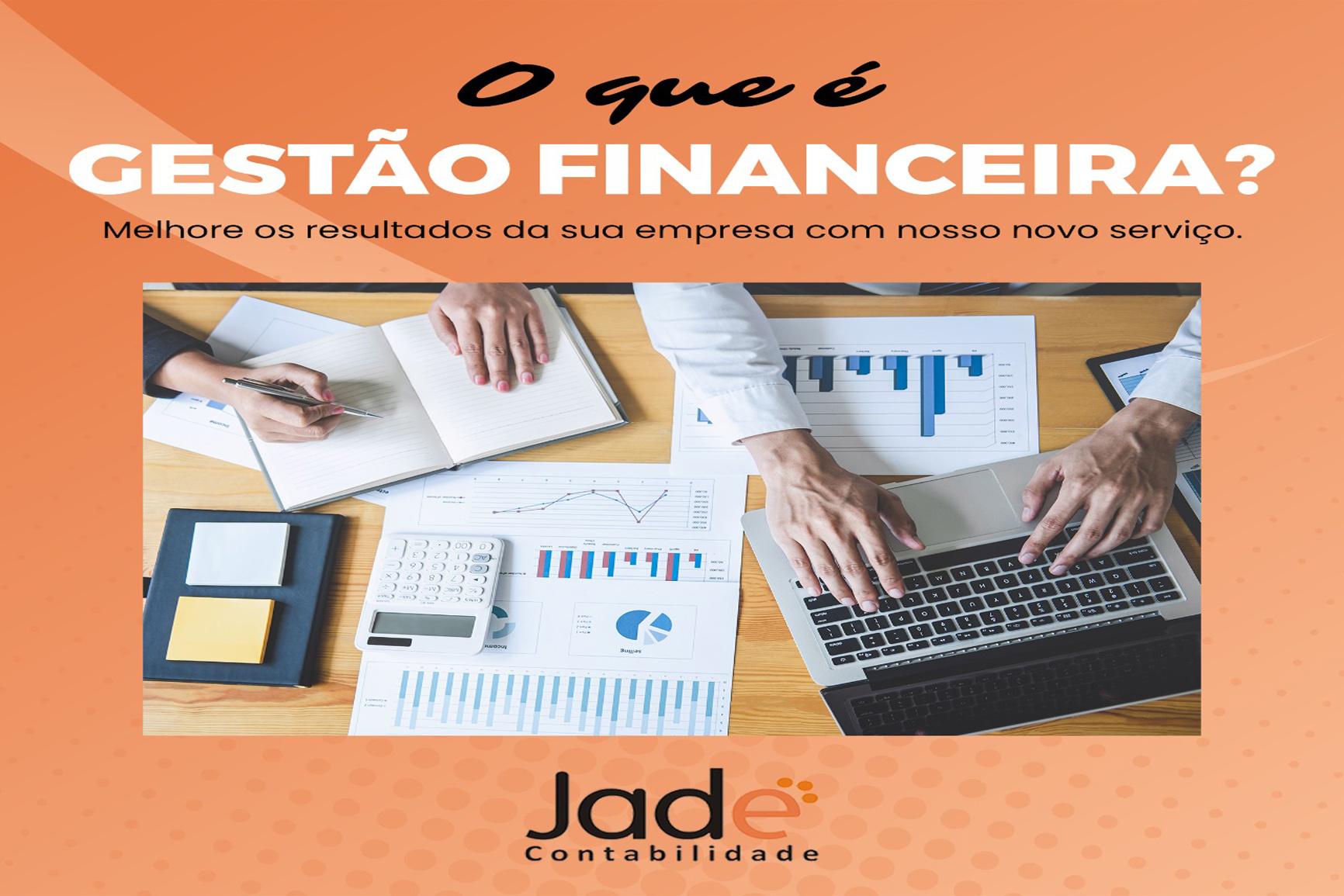 Gestão financeira: entenda a importância para o sucesso de sua empresa